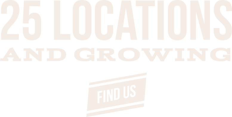 25 Locations and Growing. Click to find us.